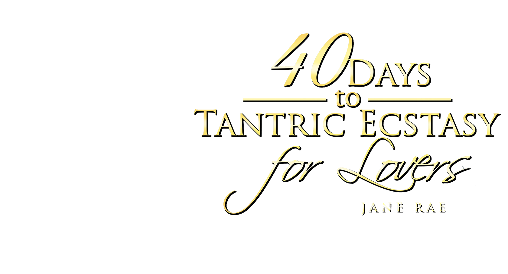 40 Days to Tantric Ecstasy for Lovers