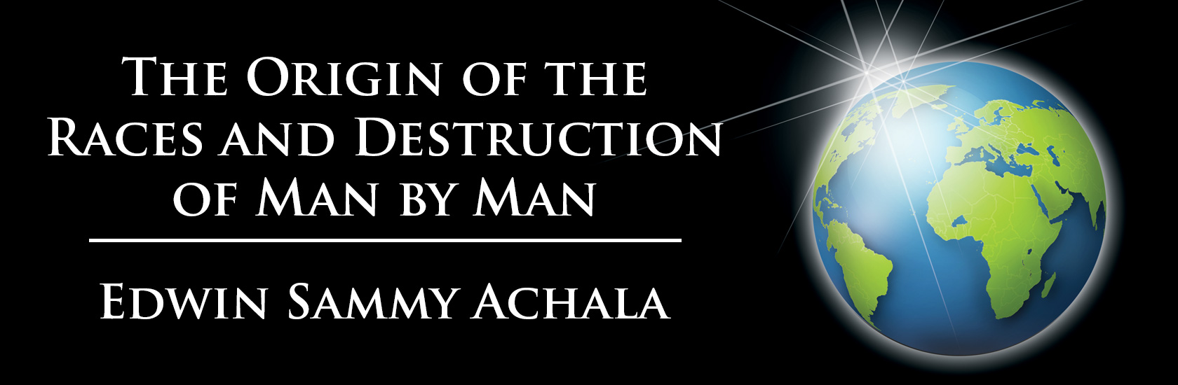 The Origin of the Races and Destruction of Man by Man