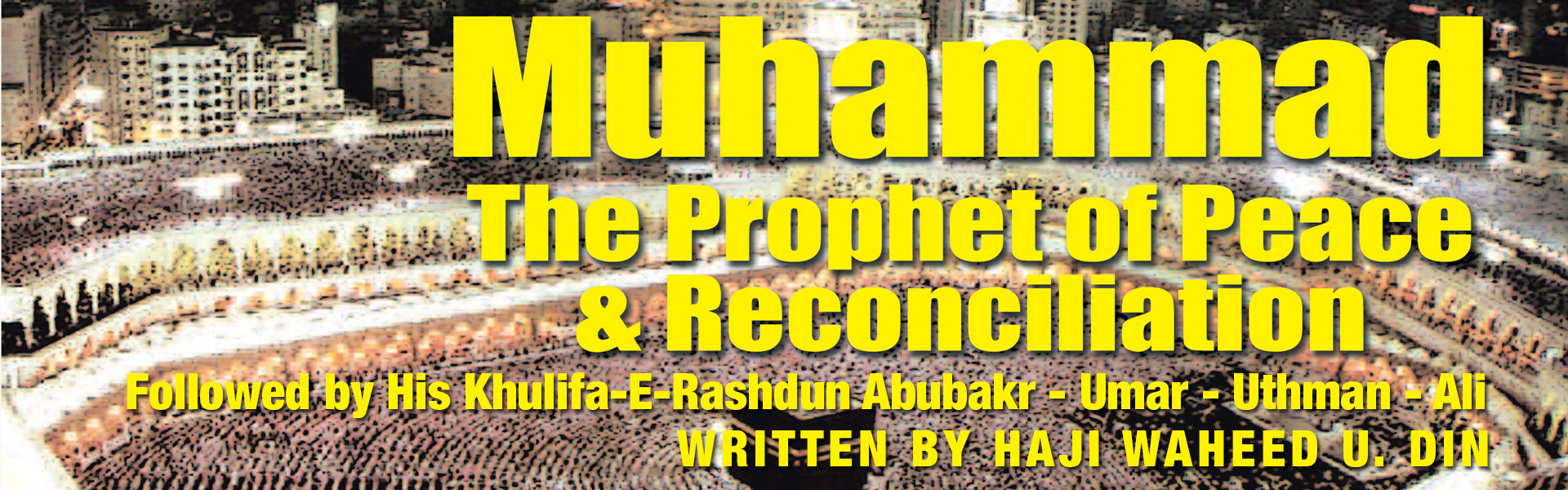 Muhammad the Prophet of Peace & Reconciliation